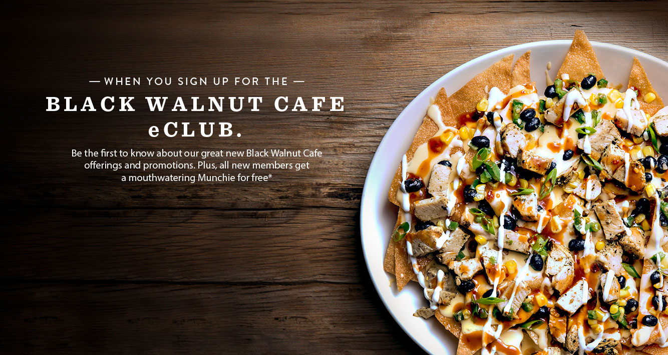 Join the eClub for Black Walnut Cafe